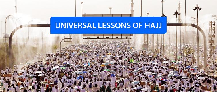 Universal Lessons of Hajj