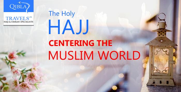 The Hajj: Centering the Muslim World
