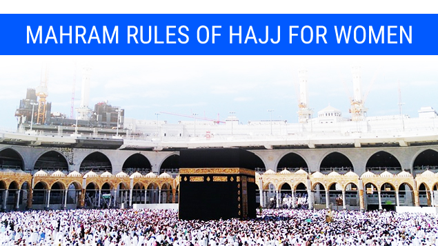Mahram Rules of Hajj for Women
