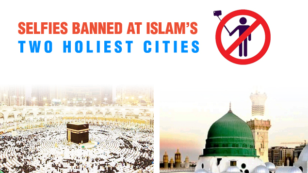 Selfies banned at Islam's two Holiest Cities