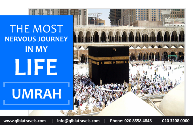 The Most Nervous Journey In My life - Umrah