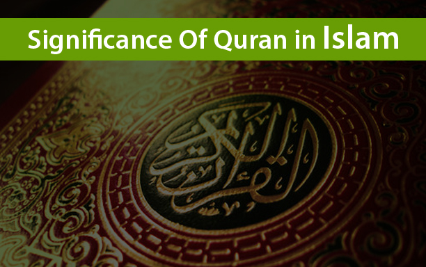 Significance Of Quran in Islam