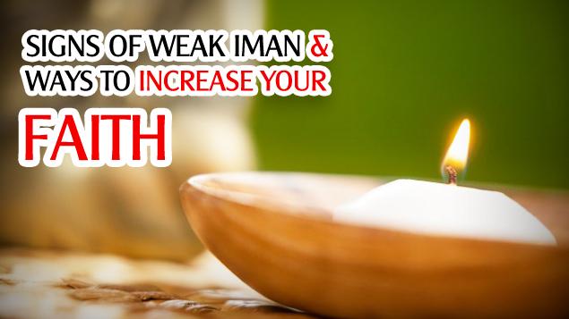 Signs of Weak Iman