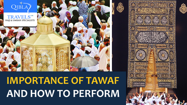 Importance of Tawaf and How to Perform